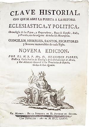 Clave Historial, con que se abre la puerta a la historia eclesiastica, y politica, chronologia de ...