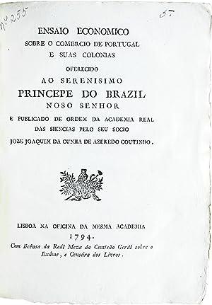 Ensaio economico sobre o commercio de Portugal e suas colonias .: COUTINHO, José Joaquim da Cunha ...