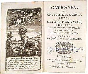 Gaticanea, ou cruelissima guerra entre os caes,: CARVALHO, João Jorge