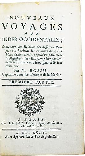 Nouveaux voyages aux Indes Occidentales; contenant une: BOSSU, Jean Bernard.