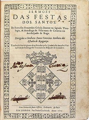 Sermões das festas dos santos. De Francisco: GALVÃO, Francisco Fernandes.
