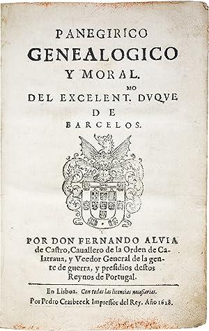 Panegirico genealogico y moral del Excelentmo. Duque de Barcelos.: ALVIA DE CASTRO, Fernando.