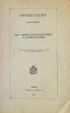 Instrucções (provisorias) para o serviço de fiscalisação externa...