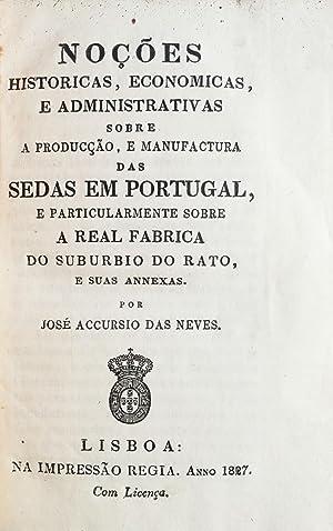 Noções historicas, economicas, e administrativas sobre a: NEVES, José Accursio