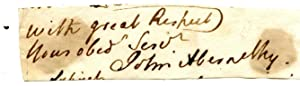 """Subscription to letter, signed """"John Aberneth"""", i.e. clipped signature with end of letter..."""