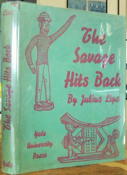The Savage Hits Back or the White: LIPS, Julius E.