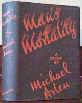 Man's Mortality. A story.: ARLEN, Michael.