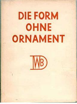 Die Form Ohne Ornament. Werkbundaustellung 1924.: Werkbund]. PFLEIDERER, Wolfgang