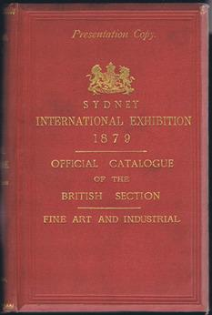 Sydney International Exhibition 1879. Official Catalogue of the British Section.: Exhibition - ...