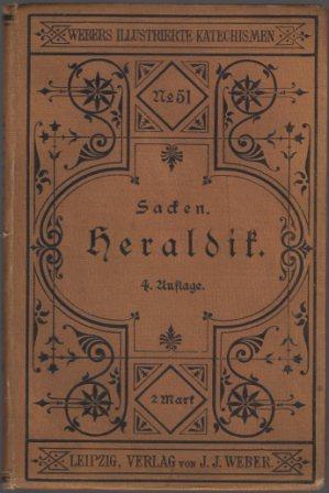 Katechismus der Heraldik. Grundzuge der Wappenkunde.: SACKEN, Eduard von.