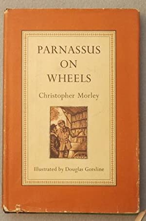 Parnassus on Wheels: Morley, Christopher. Illustrated