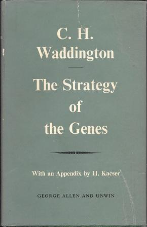 The Strategy of the Genes: A Discussion of Some Aspects of Theoretical Biology Waddington, C. H. [ With an Appendix by H. Kacser, Pd. D. ] Very Good