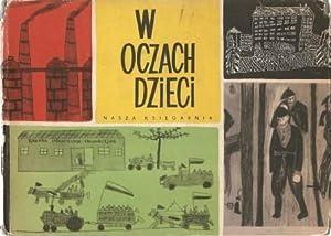 W Oczach Dzieci [Through the Eyes of: Zagala, Boleslaw [Ed.]