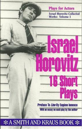 Israel Horovitz: Collected Works: Volume 1: Sixteen: Horovitz, Israel [
