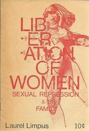 Liberation of Women: Sexual Repression & the: Limpus, Laurel
