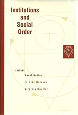Institutions and Social Order: Soltan, Karen; Uslaner,