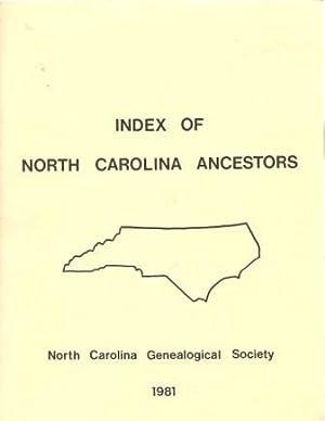 Index of North Carolina Ancestors [ Contributed: North Carolina Genealogical