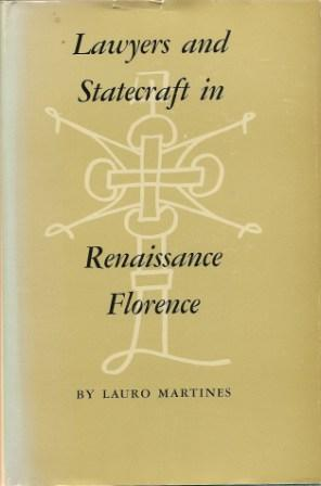 Lawyers and Statecraft in Renaissance Florence: Martines, Lauro