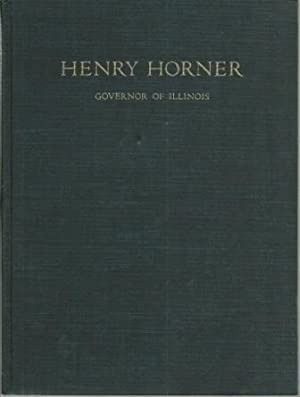 Henry Horner: Governor of Illinois: A Tribute: Sandburg, Carl; Lewis,