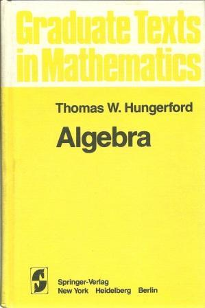 Algebra: Hungerford, Thomas W