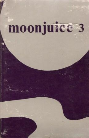 Moonjuice 3 : An Anthology of Poems: Smith, Ray Gwyn;