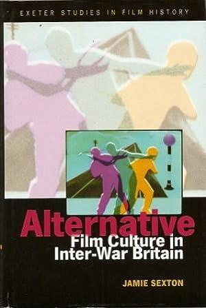Alternative Film Culture in Inter-War Britain: Sexton, Jamie