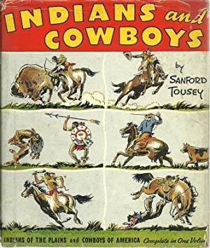Indians and Cowboys (Indians of the Plains: Tousey, Sanford
