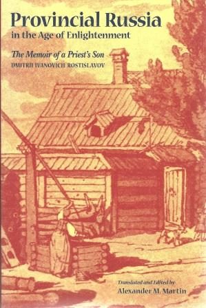 Provincial Russia in the Age of Enlightenment: Rostislavov, Dmitrii Ivanovich