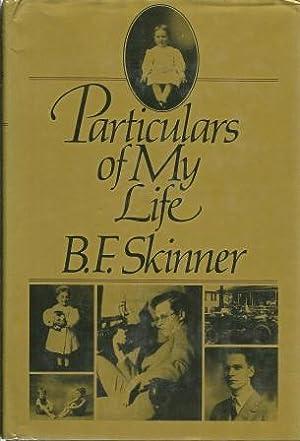 Particulars of My Life: Skinner, Burrhus Frederic