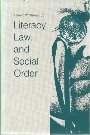 Literacy, Law, and Social Order: Stevens, Edward W. Jr.