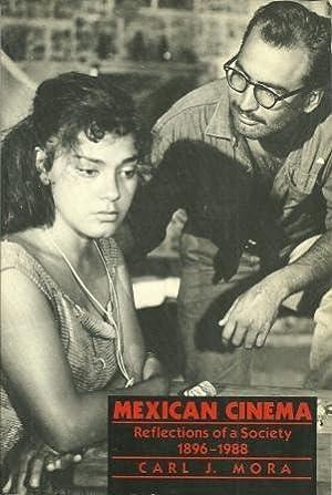 Mexican Cinema: Reflections of a Society/1896-1988 [: Mora, Carl J.