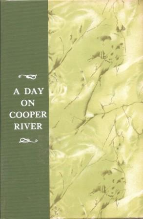 A Day on Cooper River: Irving, John B. [ Enlarged and Edited By Louisa Cheves Stoney; Reprinted ...