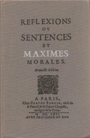 Maximes et Reflexions [ Reflexions ou Sentences: La Rochefoucauld [