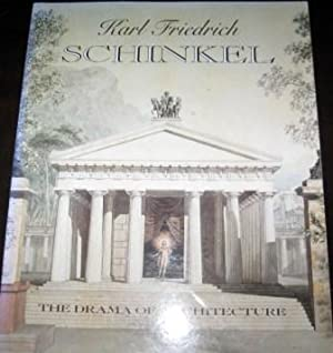 Karl Friedrich Schinkel, 1781-1841: The Drama of: Zukowsky, John [