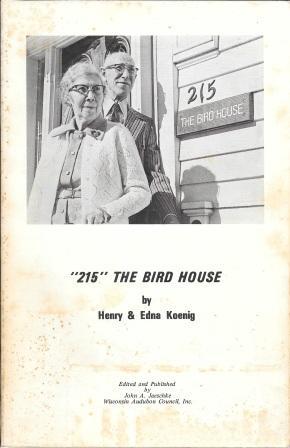 """215"""" The Bird House [ Signed by Henry & Edna Koenig ]: Henry & Edna Koenig"""
