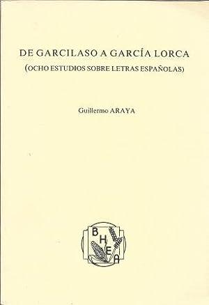 De Garcilaso A Garcia Lorca.Ocho Estudios sobre letras Espanolas. (Biblioteca Hispanoamericana y ...