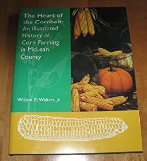 The Heart of the Cornbelt: An Illustrated: Walters, William D.