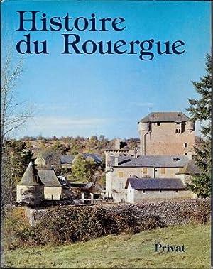 Histoire du Rouergue [ Exemplaire 001714 ]: Enjalbert, Henri [