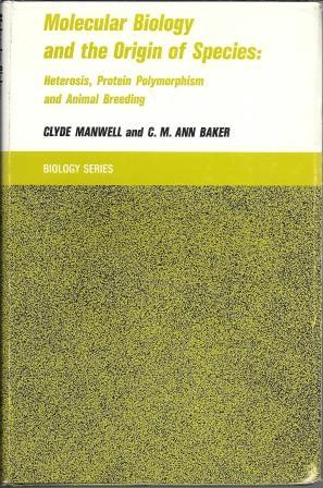Molecular Biology and the Origin of Species: Manwell, Clyde; C.