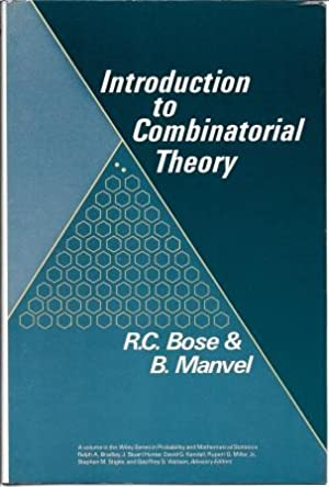 Introduction to Combinatorial Theory (Wiley Series in: Bose, R. C.;