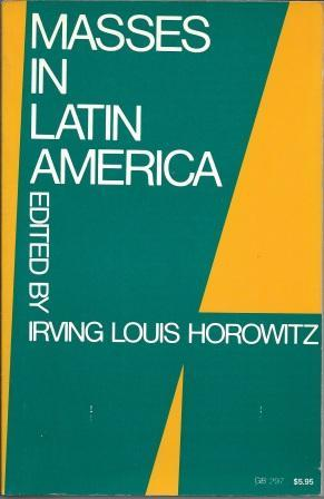 Masses in Latin America (Galaxy Books): Horowitz, Irving Louis