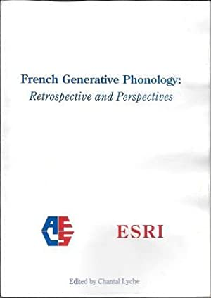 French Generative Phonology: Retrospective and Perspectives: Lyche, Chantal [ Ed. ]; Durand, ...