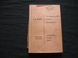 Incompressible Fluid Dynamics: J. N. Hunt