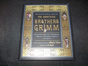 The Annotated Brothers Grimm (The Bicentennial Edition: Grimm, Jacob; Grimm,