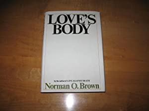 Love's Body: Brown, Norman O.
