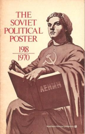 The Soviet Political Poster 1918 - 1970: Lincoln, W. Bruce;