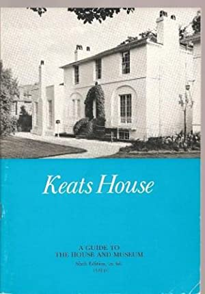 Keats House: A Guide to the House: Blunden, Edmund [