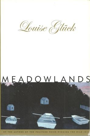 Meadowlands: Gluck, Louise