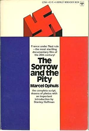 The Sorrow and the Pity: A Film: Ophuls, Marcel [