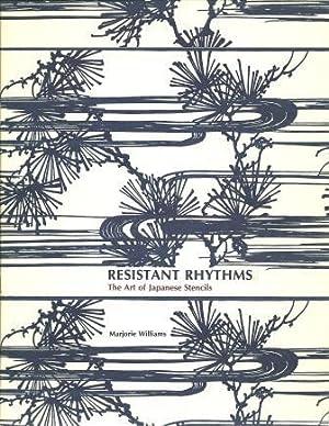 Resistant Rhythms: The Art of Japanese Stencils: Williams, Marjorie